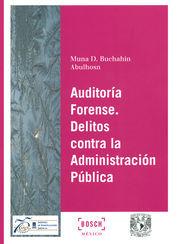 AUDITORÍA FORENSE. DELITOS CONTRA LA ADMINISTRACIÓN PÚBLICA