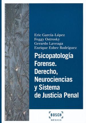 PSICOPATOLOGÍA FORENSE. DERECHO, NEUROCIENCIAS Y SISTEMA DE JUSTICIA PENAL