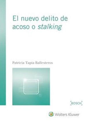 NUEVO DELITO DE ACOSO O STALKING, EL