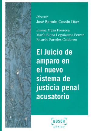 JUICIO DE AMPARO EN EL NUEVO SISTEMA DE JUSTICIA PENAL ACUSATORIO, EL
