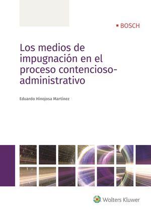 MEDIOS DE IMPUGNACIÓN EN EL PROCESO CONTENCIOSO-ADMINISTRATIVO, LOS