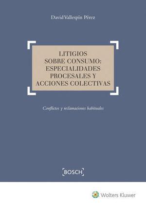 LITIGIOS SOBRE CONSUMO: ESPECIALIDADES PROCESALES Y ACCIONES COLECTIVAS