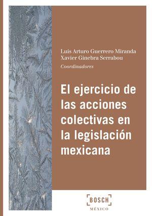 EJERCICIO DE LAS ACCIONES COLECTIVAS EN LA LEGISLACIÓN MEXICANA, EL