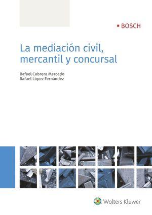 MEDIACIÓN CIVIL, MERCANTIL Y CONCURSAL, LA