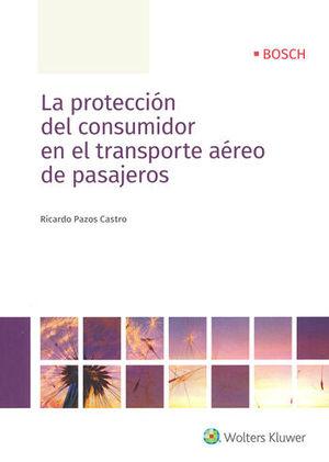 PROTECCIÓN DEL CONSUMIDOR EN EL TRANSPORTE AÉREO DE PASAJEROS, LA