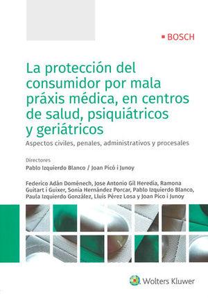 PROTECCIÓN DEL CONSUMIDOR POR MALA PRÁXIS MÉDICA, EN CENTROS DE SALUD, PSIQUIÁTRICOS Y GERIÁTRICOS, LA
