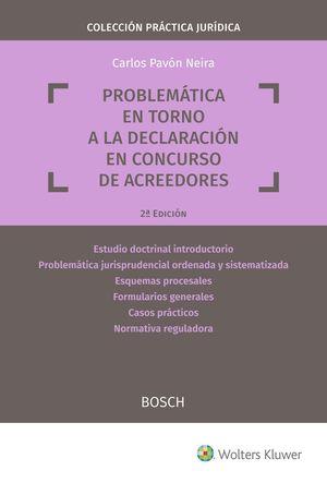 PROBLEMÁTICA EN TORNO A LA DECLARACIÓN EN CONCURSO DE ACREEDORES (2.ª EDICIÓN)