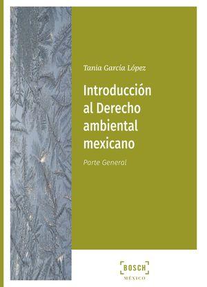 INTRODUCCIÓN AL DERECHO AMBIENTAL MEXICANO