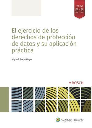 EJERCICIO DE LOS DERECHOS DE PROTECCIÓN DE DATOS Y SU APLICACIÓN PRÁCTICA, EL