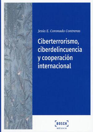 CIBERTERRORISMO, CIBERDELINCUENCIA Y COOPERACIÓN INTERNACIONAL