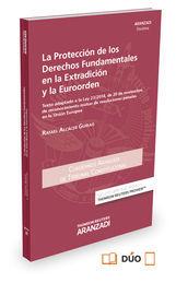 LA PROTECCIÓN DE LOS DERECHOS FUNDAMENTALES EN LA EXTRADICIÓN Y LA EUROORDEN (PA