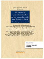 EL CONTROL DE CONSTITUCIONALIDAD DE LAS NORMAS LABORALES Y DE SEGURIDAD SOCIAL (
