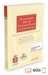 RECONOCIMIENTO MUTUO DE RESOLUCIONES PENALES EN LA UNIÓN EUROPEA (PAPEL + E-BOOK