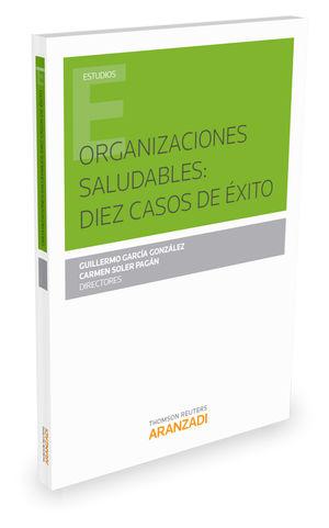 ORGANIZACIONES SALUDABLES: DIEZ CASOS DE ÉXITO