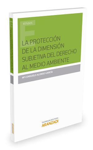 PROTECCIÓN DE LA DIMENSIÓN SUBJETIVA DEL DERECHO AL MEDIO AMBIENTE, LA