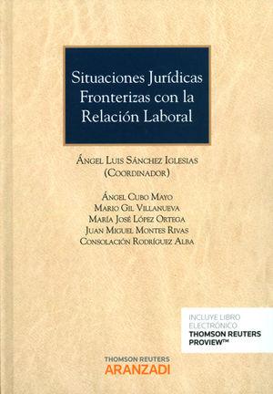 SITUACIONES JURÍDICAS FRONTERIZAS CON LA RELACIÓN LABORAL (PAPEL + E-BOOK)