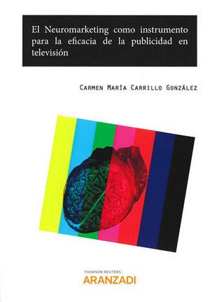 NEUROMARKETING COMO INSTRUMENTO PARA LA EFICACIA DE LA PUBLICIDAD EN TELEVISIÓN, EL