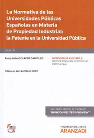 NORMATIVA DE LAS UNIVERSIDADES PUBLICAS ESPAÑOLAS EN MATERIA DE PROPIEDAD INDUST