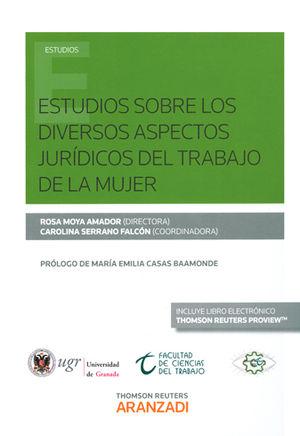 ESTUDIOS SOBRE LOS DIVERSOS ASPECTOS JURÍDICOS DEL TRABAJO DE LA MUJER ( PAPEL +