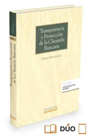 TRANSPARENCIA Y PROTECCIÓN DE LA CLIENTELA BANCARIA (PAPEL + E-BOOK)