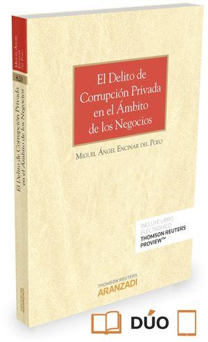 EL DELITO DE CORRUPCIÓN PRIVADA EN EL ÁMBITO DE LOS NEGOCIOS (PAPEL + E-BOOK)