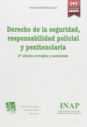 DERECHO DE LA SEGURIDAD, RESPONSABILIDAD POLICIAL Y PENITENCIARIA 2ª ED. CORREGI