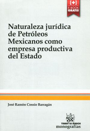 NATURALEZA JURÍDICA DE PETRÓLEOS MEXICANOS COMO EMPRESA PRODUCTIVA DEL ESTADO