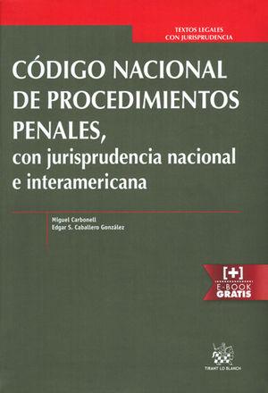 CÓDIGO NACIONAL DE PROCEDIMIENTOS PENALES, CON JURISPRUDENCIA NACIONAL E INTERAM