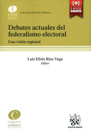 DEBATES ACTUALES DEL FEDERALISMO ELECTORAL