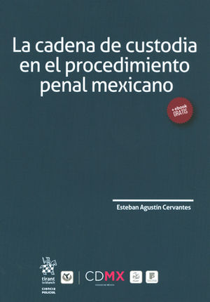 CADENA DE CUSTODIA EN EL PROCEDIMIENTO PENAL MEXICANO, LA