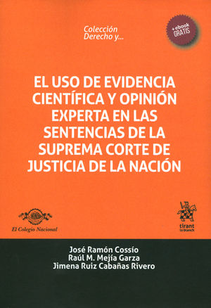 USO DE EVIDENCIA CIENTÍFICA Y OPINIÓN EXPERTA EN LAS SENTENCIAS DE LA SUPREMA CORTE DE JUSTICIA DE LA NACIÓN, EL