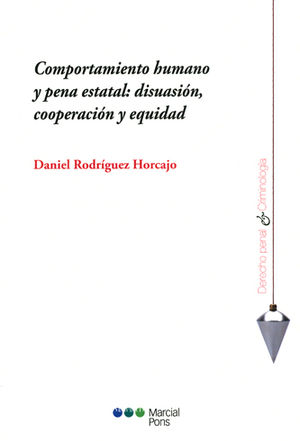 COMPORTAMIENTO HUMANO Y PENA ESTATAL: DISUASIÓN, COOPERACIÓN Y EQUIDAD