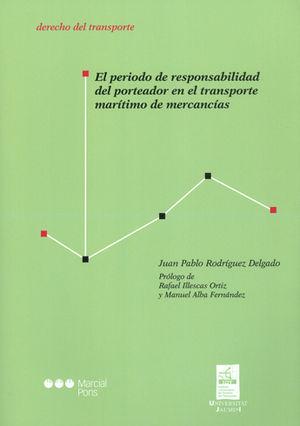 PERIODO DE RESPONSABILIDAD DEL PORTEADOR EN EL TRANSPORTE MARÍTIMO DE MERCANCÍAS, EL