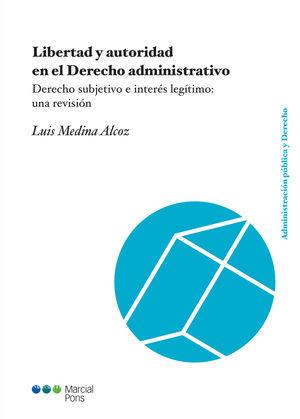 LIBERTAD Y AUTORIDAD EN EL DERECHO ADMINISTRATIVO