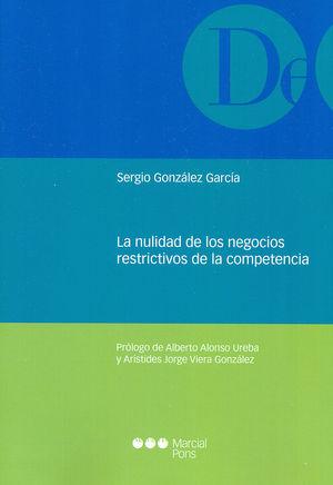 NULIDAD DE LOS NEGOCIOS RESTRICTIVOS DE LA COMPETENCIA, LA