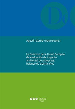 DIRECTIVA DE LA UNIÓN EUROPEA DE EVALUACIÓN DE IMPACTO AMBIENTAL DE PROYECTOS, LA