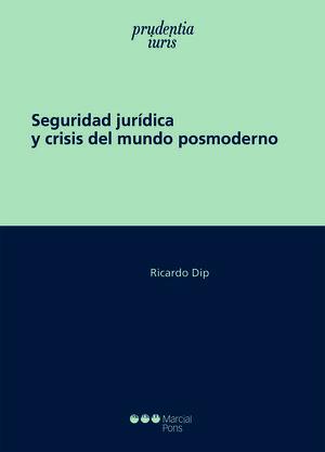 SEGURIDAD JURÍDICA Y CRISIS DEL MUNDO POSMODERNO