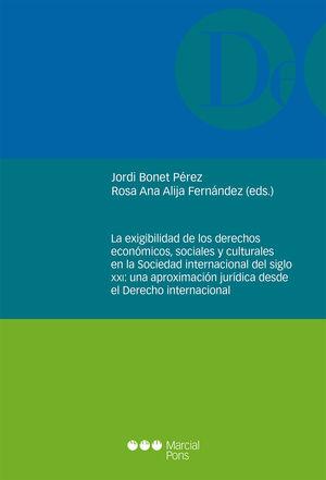 EXIGIBILIDAD DE LOS DERECHOS ECONÓMICOS, SOCIALES Y CULTURALES EN LA SOCIEDAD, LA