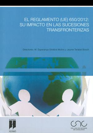 REGLAMENTO (UE) 650/2012: SU IMPACTO EN LAS SUCESIONES TRANSFRONTERIZAS, EL