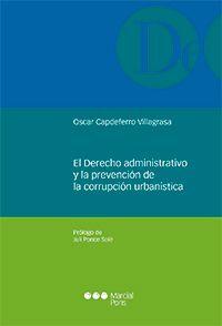 DERECHO ADMINISTRATIVO Y LA PREVENCIÓN DE LA CORRUPCIÓN URBANÍSTICA, EL