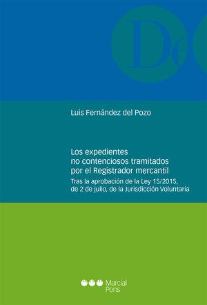 EXPEDIENTES NO CONTENCIOSOS TRAMITADOS POR EL REGISTRADOR MERCANTIL, LOS