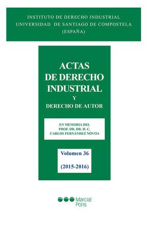 ACTAS DE DERECHO INDUSTRIAL Y DERECHO DE AUTOR VOLUMEN 36: (2015-2016)