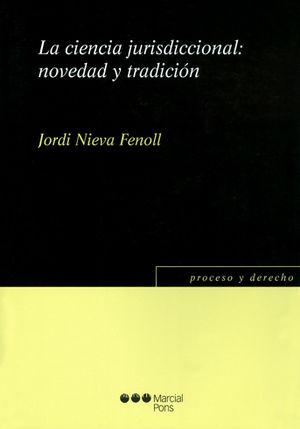 CIENCIA JURISDICCIONAL: NOVEDAD Y TRADICIÓN, LA