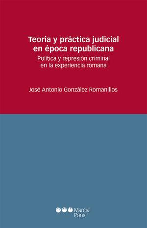 TEORÍA Y PRÁCTICA JUDICIAL EN ÉPOCA REPUBLICANA