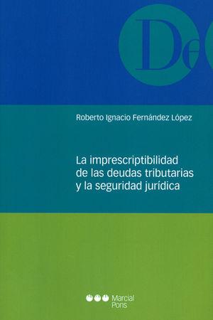 IMPRESCRIPTIBILIDAD DE LAS DEUDAS TRIBUTARIAS Y LA SEGURIDAD JURÍDICA, LA
