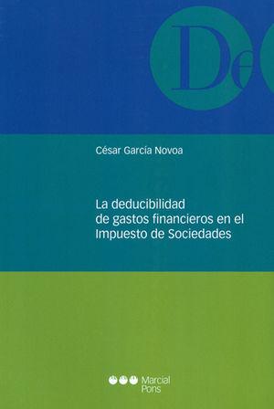DEDUCIBILIDAD DE GASTOS FINANCIEROS EN EL IMPUESTO DE SOCIEDADES, LA