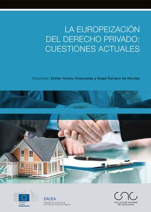 EUROPEIZACIÓN DEL DERECHO PRIVADO: CUESTIONES ACTUALES, LA