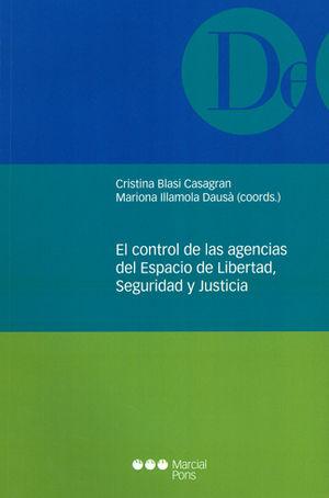 CONTROL DE LAS AGENCIAS DEL ESPACIO DE LIBERTAD, SEGURIDAD Y JUSTICIA, LA
