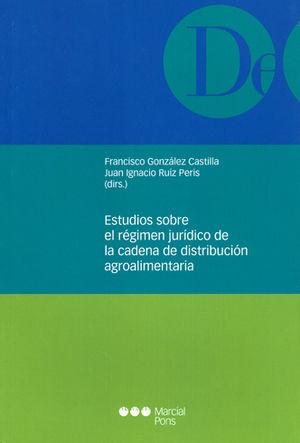 ESTUDIOS SOBRE EL RÉGIMEN JURÍDICO DE LA CADENA DE DISTRIBUCIÓN AGROALIMENTARIA