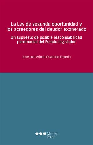 LA LEY DE SEGUNDA OPORTUNIDAD Y LOS ACREEDORES DEL DEUDOR EXONERADO